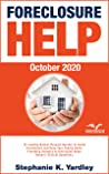 Foreclosure Help (October 2020)  by Stephanie K. Yardley