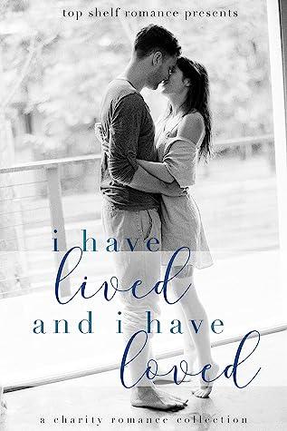 I Have Lived and I Have Loved