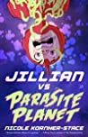 Jillian vs Parasite Planet