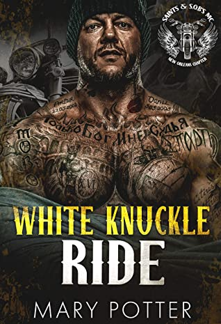 White Knuckle Ride: A Steamy Love At First Sight BWWM MC Romance (SAINTS & S.O.B.s - New Orleans Chapter Book 2)