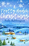 A Pretty Beach Christmas : Delightfully sprinkled with Christmas sparkle and all the festive romance of Pretty Beach.