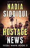 Hostage News (Tessa White book 2) (Tessa White Series)