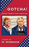GOTCHA! Inside Trump's 2020 Campaign