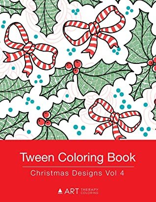 Tween Coloring Book: Christmas Designs Vol 4: Colouring Book for Teenagers, Young Adults, Boys, Girls, Ages 9-12, 13-16, Cute Arts & Craft Gift, Detailed Designs for Relaxation & Mindfulness