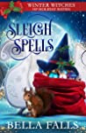 Sleigh Spells (Winter Witches of Holiday Haven, #1)