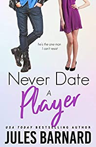 Never Date A Player (Never Date #2)