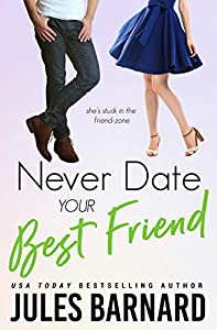 Never Date Your Best Friend (Never Date #4)