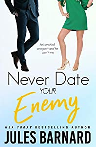 Never Date Your Enemy (Never Date #5)