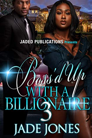 Boss'd Up With A Billionaire 3: The Finale