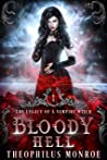 Bloody Hell (The Legacy of a Vampire Witch #1)
