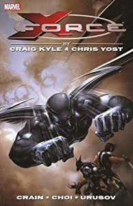 X-Force by Craig Kyle & Chris Yost: The Complete Collection, Volume 1