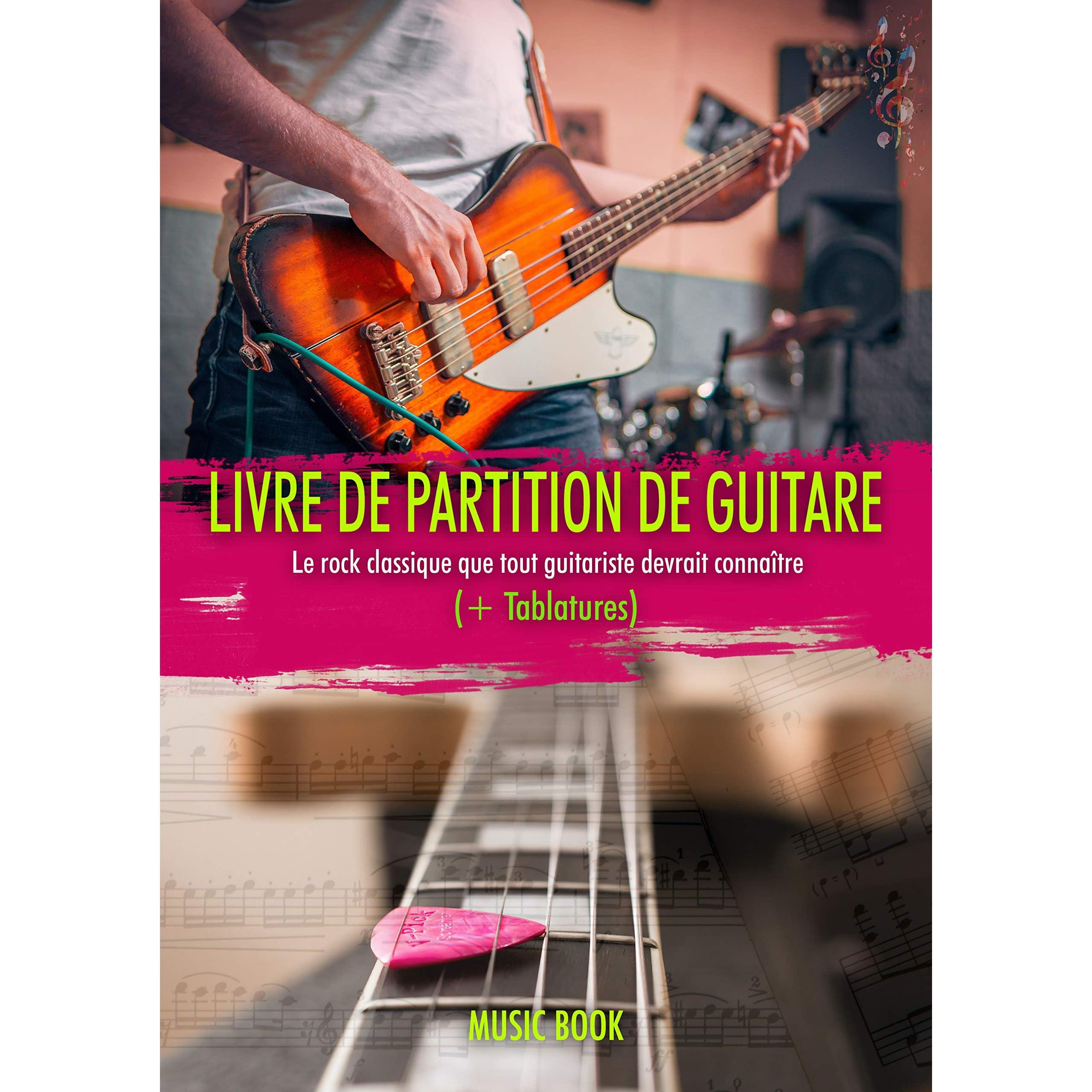 Livre De Partition De Guitare Le Rock Classique Que Tout Guitariste Devrait Connaître Tablatures Tablatures De Guitare Faciles Des Meilleures Chansons Pour Apprendre à Jouer By Freddie Roberts