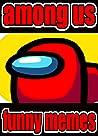 Among Us Epic Jokes: Top Comedy Hits, Among Us Funny Jokes And Gaming Mayhem Guaranteed!