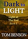 Dark to Light: Light at The End - Book 3