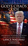 God's Chaos Code: The Shocking Blueprint that Reveals 5 Keys to the Destiny of Nations (The Chaos Series Book 2)