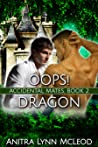 Oops! Dragon (Accidental Mates, #2)