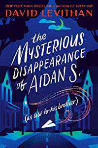 The Mysterious Disappearance of Aidan S.