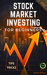 Stock market for beginners: Your ultimate guide to the stock market world, what you need to know before investing in stocks.