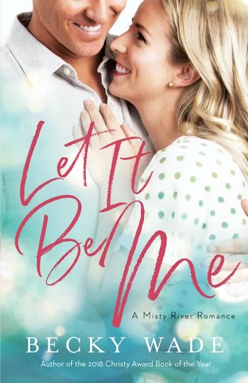 Let It Be Me (A Misty River Romance, #2)