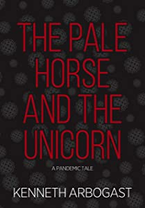 The Pale Horse and the Unicorn: A Pandemic Tale