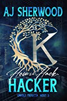 How to Hack a Hacker (Unholy Trifecta)
