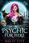 Psychic for Hire (Paranormal Temp Agency, #2)