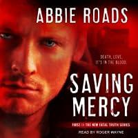 Saving Mercy (Fatal Truth, #1)