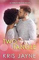 Two to Tangle (Thirsty Hearts)