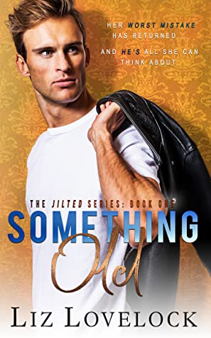 Something Old (The Jilted Series, #1)