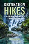 Destination Hikes In and Around Southwestern British Columbia by Stephen Hui