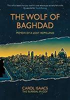 The Wolf of Baghdad: Memoir of a Lost Homeland