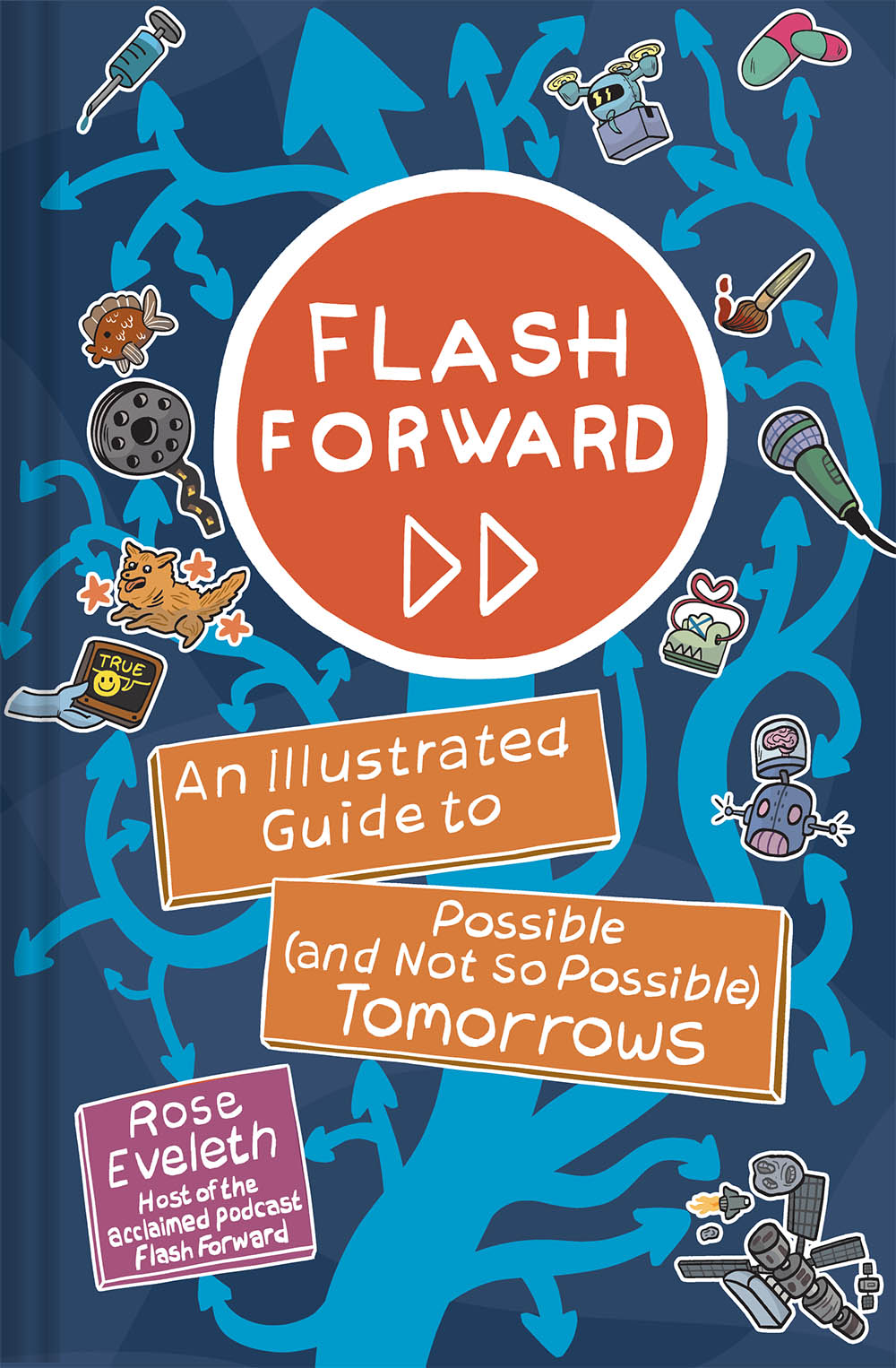 Flash Forward: An Illustrated Guide to Possible (and Not So Possible) Tomorrows