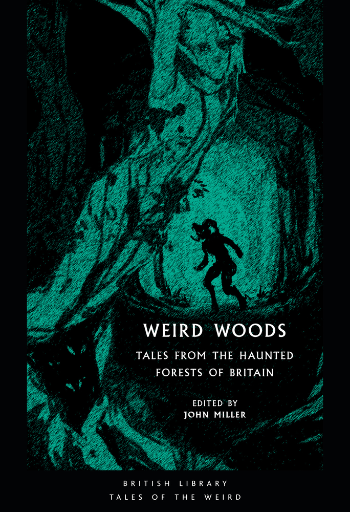 Weird Woods: Tales from the Haunted Forests of Britain