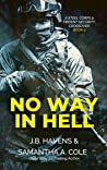 No Way in Hell: Part 2 (Steel Corps/Trident Security Crossover #2)