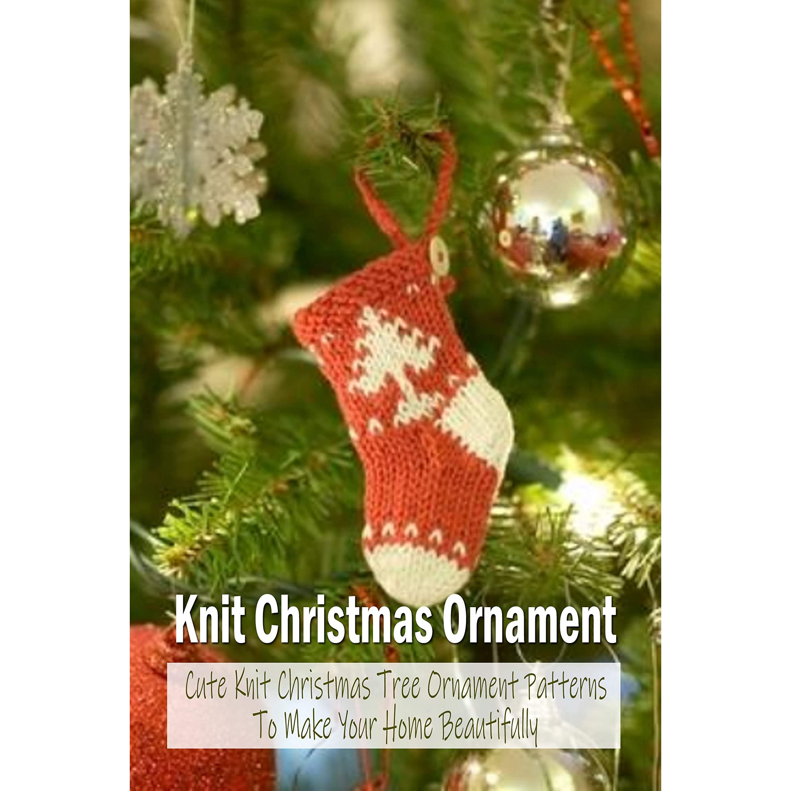 Knit Christmas Ornament Cute Knit Christmas Tree Ornament Patterns To Make Your Home Beautifully Amigurumi Knit Christmas Ornament By Patricia Robinson
