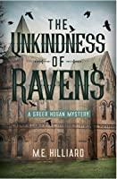 The Unkindness of Ravens: A Greer Hogan Mystery