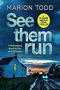 See Them Run (Detective Clare Mackay, #1)