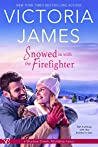 Snowed in with the Firefighter (Shadow Creek, Montana, #7)