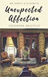 Darcy & Elizabeth: Unexpected Affection