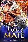 Titan's Mate (Wild Blood Shifters #5)