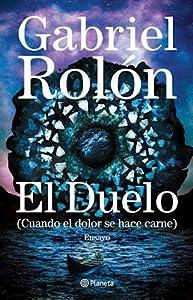 El Duelo - Cuando el dolor se hace carne - Gabriel Rolón