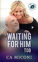 Waiting For Him Too (Suspenseful Seduction World)