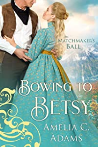 Bowing to Betsy (The Matchmaker's Ball #11)