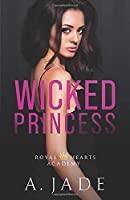 Wicked Princess (Royal Hearts Academy)