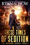 These Times of Sedition (Abandon #4)
