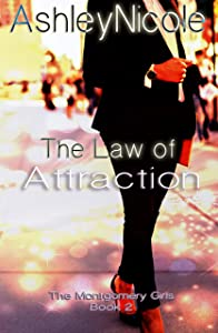 The Law of Attraction (The Montgomery Girls Book 2)