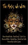 The Masks We Wore: The Anthology