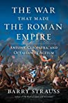 The War That Made the Roman Empire by Barry S. Strauss