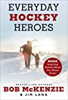 Everyday Hockey Heroes, Volume II: More Inspiring Stories About Our Great Game