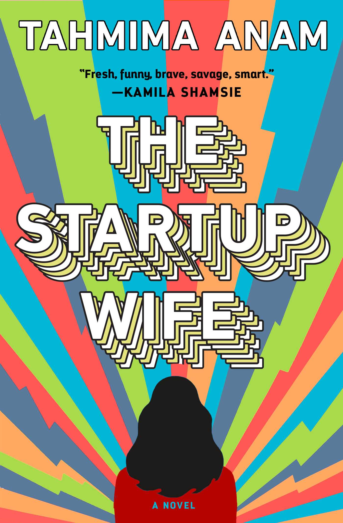 The Startup Wife: A Novel by Tahmima Anam